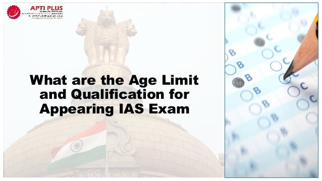 What are the Age Limit and Qualification for Appearing IAS Exam