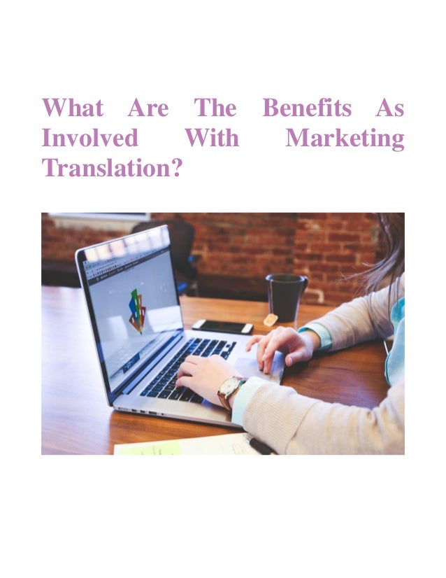What Are The Benefits As Involved With Marketing Translation?