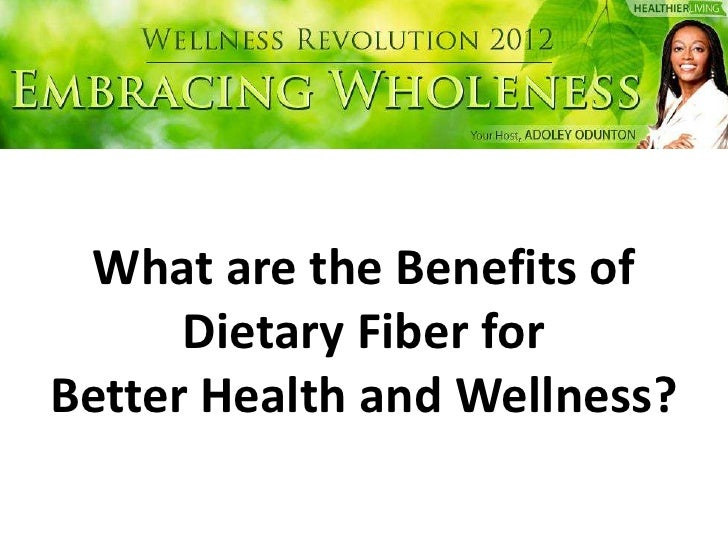 What are the Benefits of      Dietary Fiber forBetter Health and Wellness?