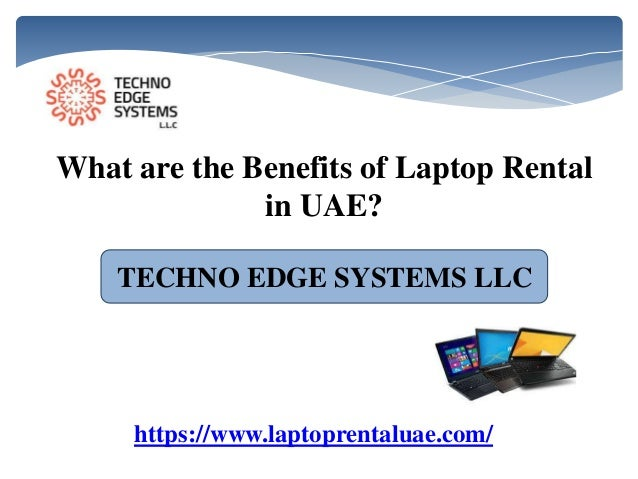 What are the Benefits of Laptop Rental in UAE? TECHNO EDGE SYSTEMS LLC https://www.laptoprentaluae.com/