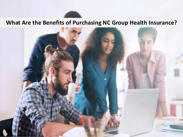 What Are the Benefits of Purchasing NC Group Health Insurance?