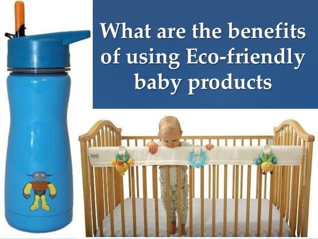 what are the benefits of using eco friendly baby products