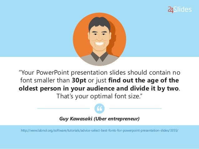 """http://www.labnol.org/software/tutorials/advice-select-best-fonts-for-powerpoint-presentation-slides/3355/ """"Your PowerPoin..."""
