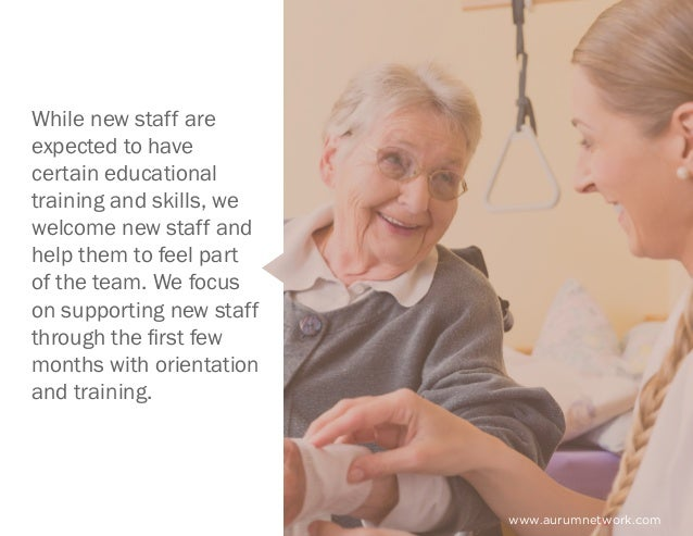 www.aurumnetwork.com While new staff are expected to have certain educational training and skills, we welcome new staff an...
