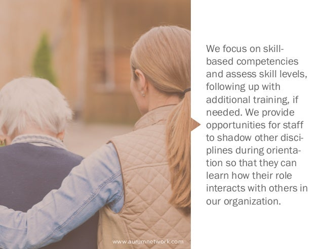 www.aurumnetwork.com We focus on skill- based competencies and assess skill levels, following up with additional training,...