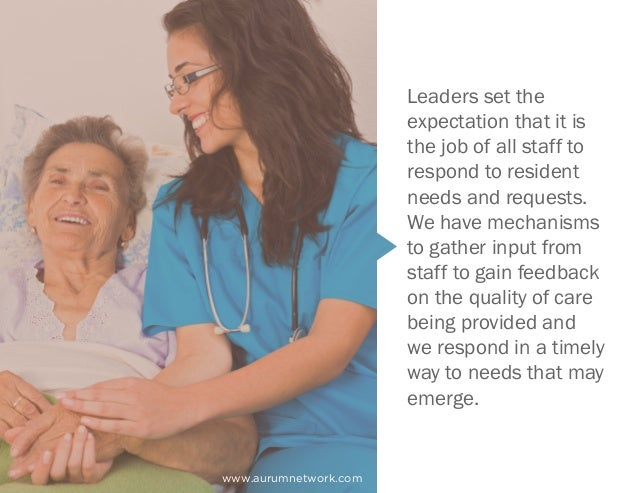 www.aurumnetwork.com Leaders set the expectation that it is the job of all staff to respond to resident needs and requests...