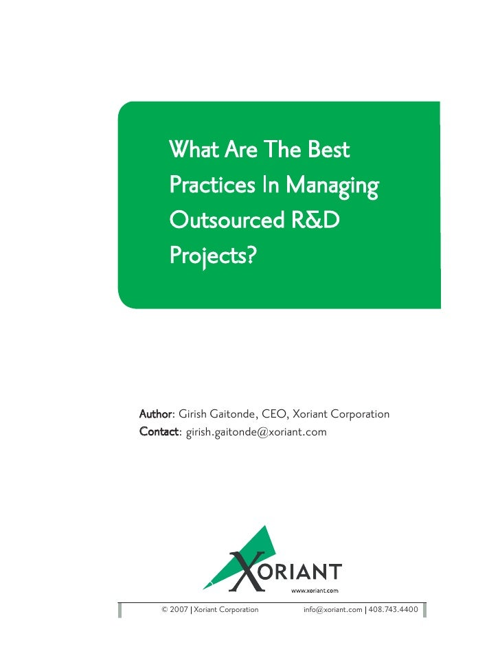 What Are The Best      Practices In Managing      Outsourced R&D      Projects?     Author: Girish Gaitonde, CEO, Xoriant ...