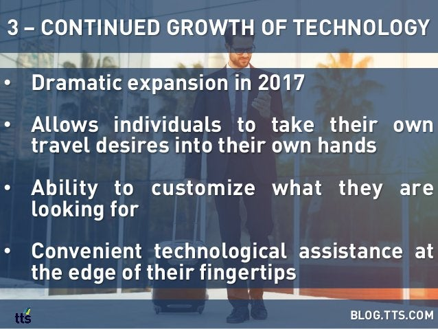 • Dramatic expansion in 2017 • Allows individuals to take their own travel desires into their own hands • Ability to cu...