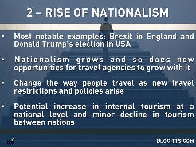 • Most notable examples: Brexit in England and Donald Trump's election in USA • Nationalism grows and so does new opport...