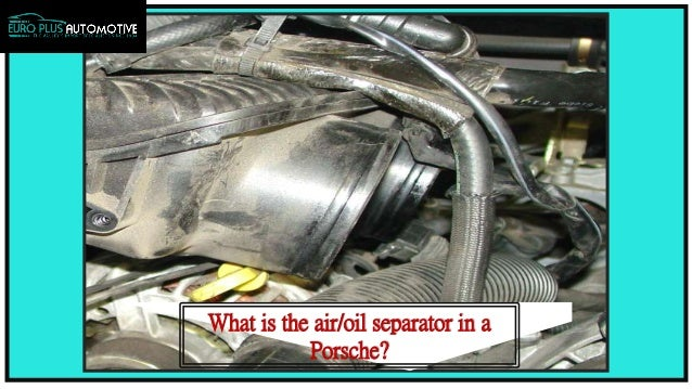 What are the Causes Behind Air Oil Separator Failure in Porsches
