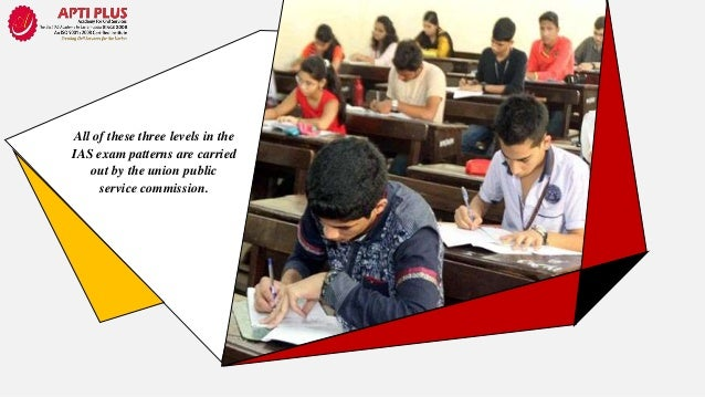 The below phases define the three levels of IAS exam patterns briefly.