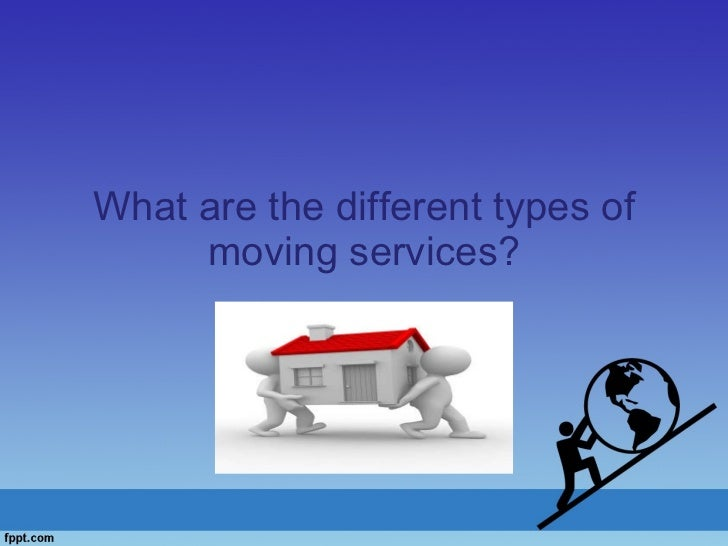 What are the different types of moving services? cd