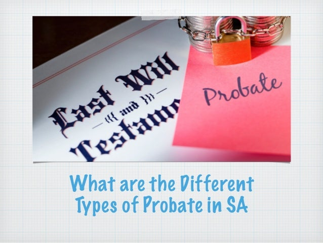 What are the different types of probate in sa what are the different types of probate in sa 1 638gcb1448935994 solutioingenieria Image collections