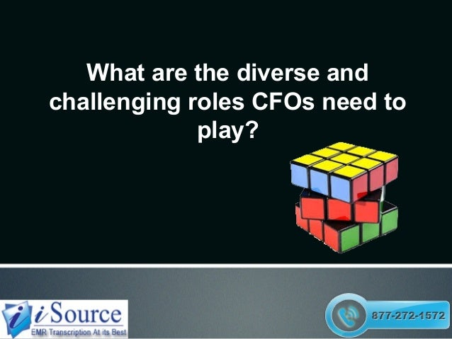 What are the diverse and challenging roles CFOs need to play?