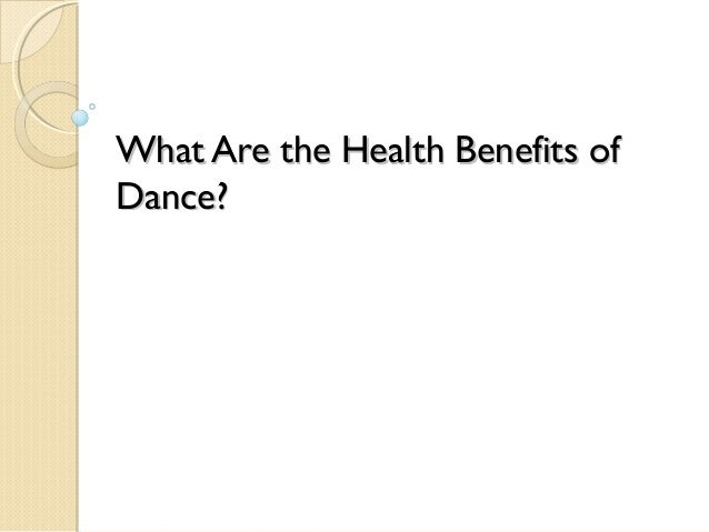 What Are the Health Benefits ofDance?