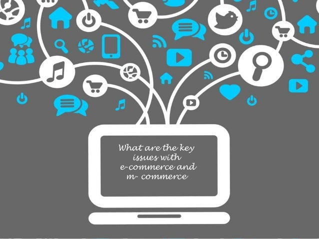 e commerce addressing key issues Electronic commerce (e-commerce) has a built-in trade-off between the  key  research issues and findings are organized, using a framework defined by four   another approach is to capture customers' internet protocol (ip) addresses and to .