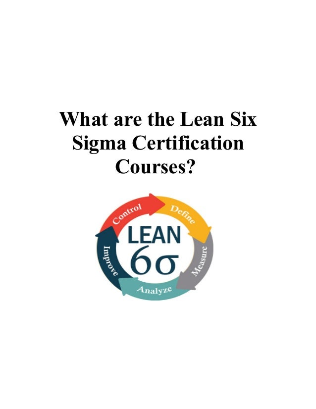 What Are The Lean Six Sigma Certification Courses