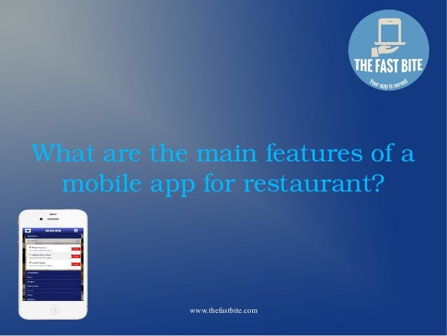 www.thefastbite.com What are the main features of a  mobile app for restaurant?