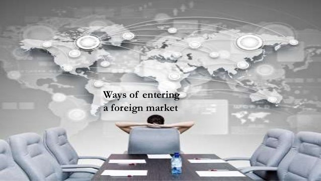Ways of entering a foreign market