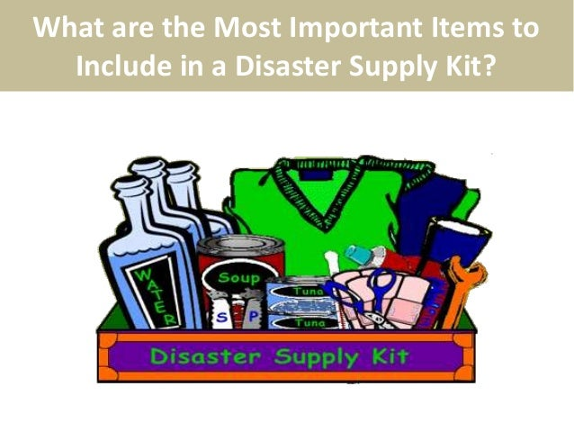 What Are The Most Important Items Included In A Disaster