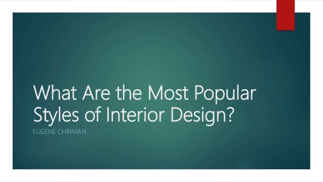 What Are The Most Popular Styles Of Interior Design