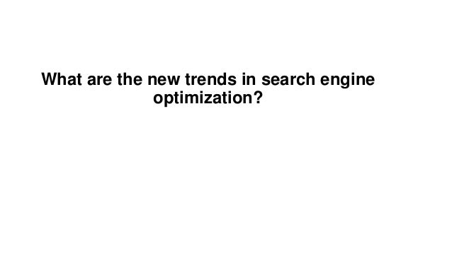 What are the new trends in search engine optimization?