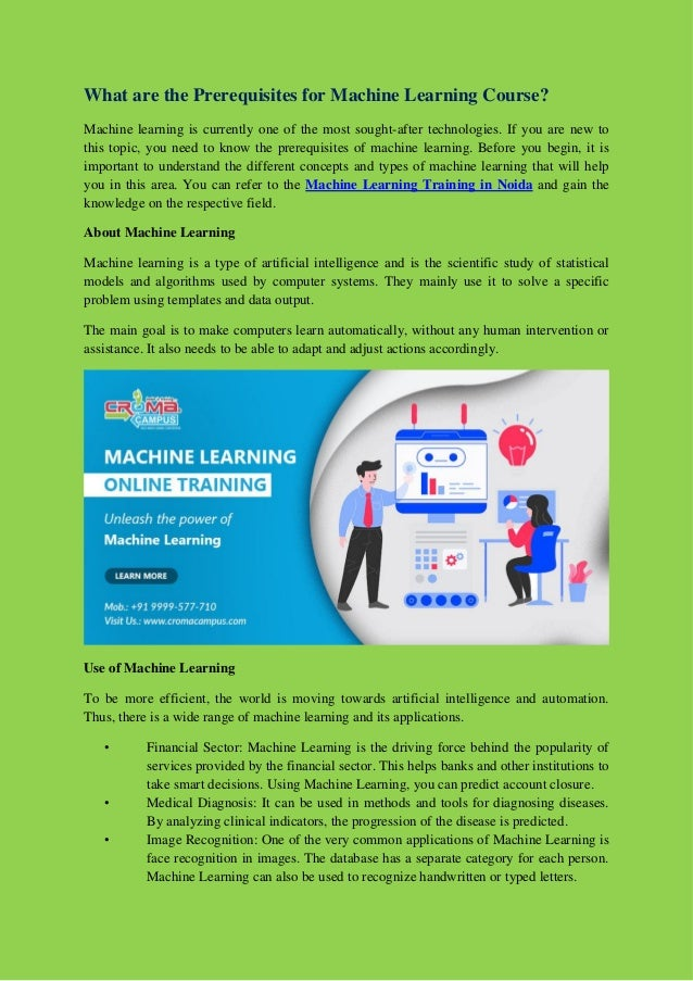 What are the Prerequisites for Machine Learning Course? Machine learning is currently one of the most sought-after technol...