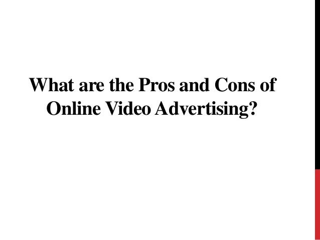What are the Pros and Cons of Online Video Advertising?