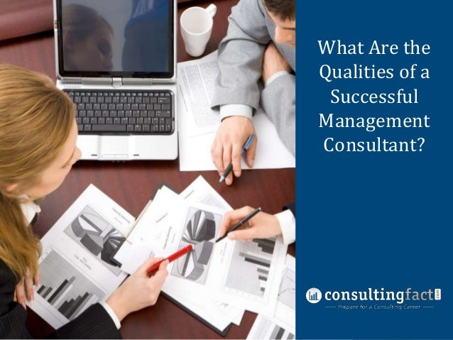 What Are the Nine Common Qualities of a Management Successful Consulting Fit Interview Management Questions Consultant?