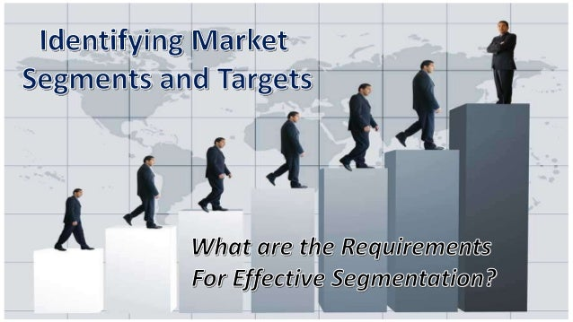 5Requirements for Effective Segmentation