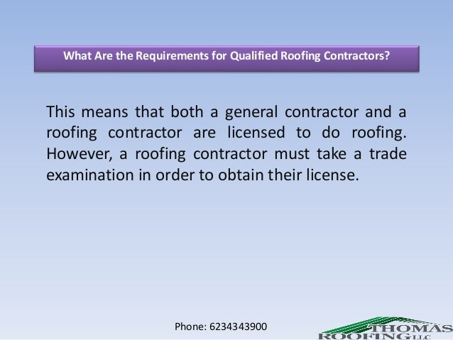 Phone: 6234343900; 6. What Are The Requirements For Qualified Roofing  Contractors?