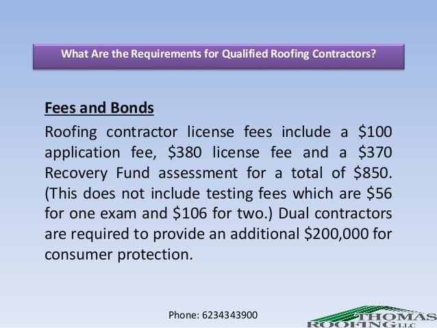 Phone: 6234343900; 8. What Are The Requirements For Qualified Roofing  Contractors?