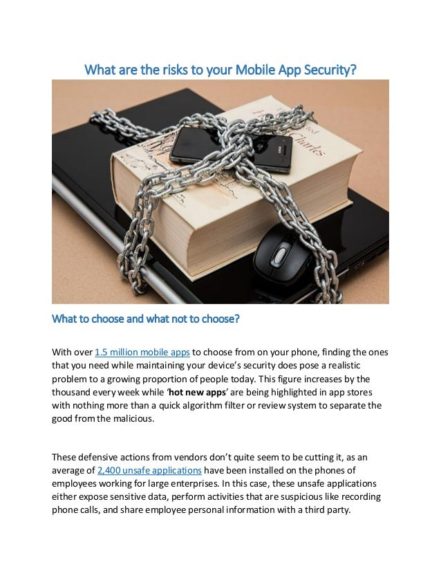 What are the risks to your Mobile App Security? What to choose and what not to choose? With over 1.5 million mobile apps t...