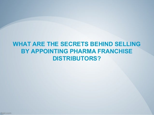 What are the Secrets Behind Selling By Appointing Franchise Distributors?