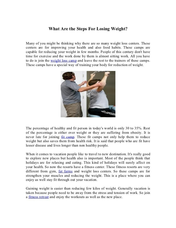 What Are the Steps For Losing Weight?Many of you might be thinking why there are so many weight loss centers. Thesecenters...