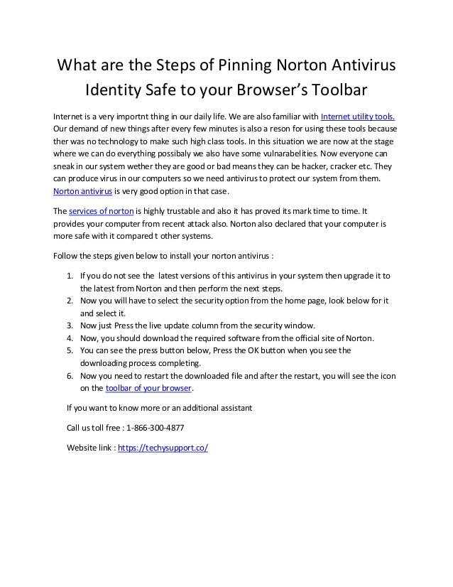 What are the Steps of Pinning Norton Antivirus Identity Safe to your Browser's Toolbar Internet is a very importnt thing i...