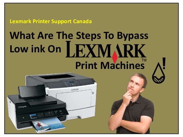 What Are The Steps To Bypass Low ink On Lexmark Print