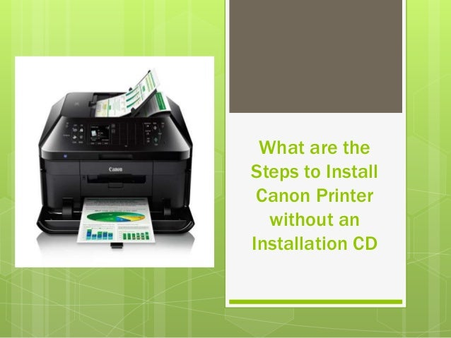 What are the Steps to Install Canon Printer without an Installation C…