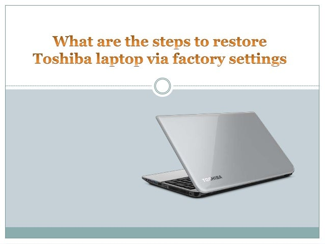 What are the steps to restore toshiba laptop via factory settings