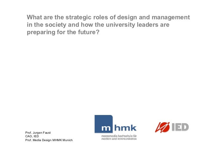 What are the strategic roles of design and managementin the society and how the university leaders arepreparing for the fu...