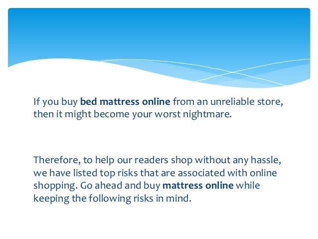 3 if you buy bed mattress online