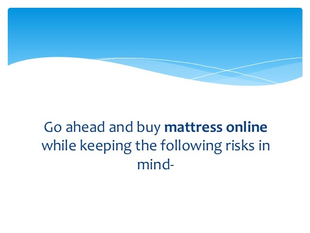 4 go ahead and buy mattress online