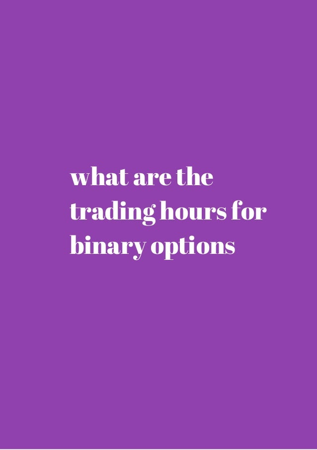 What are the Best Times to Trade Binary Options?