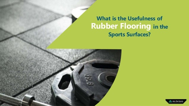 What is the Usefulness of Rubber Flooring in the Sports Surfaces?
