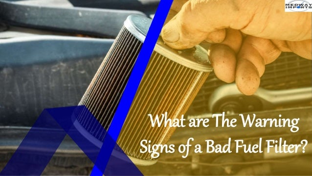 What Are The Warning Signs Of A Bad Fuel Filter