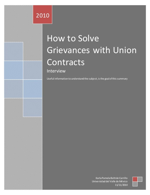 How to Solve Grievances with Union Contracts Interview Useful information tounderstandthe subject,isthe goal of this summa...
