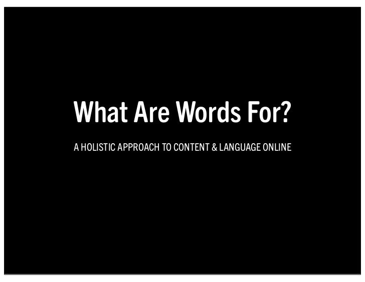 What Are Words For?A HOLISTIC APPROACH TO CONTENT & LANGUAGE ONLINE