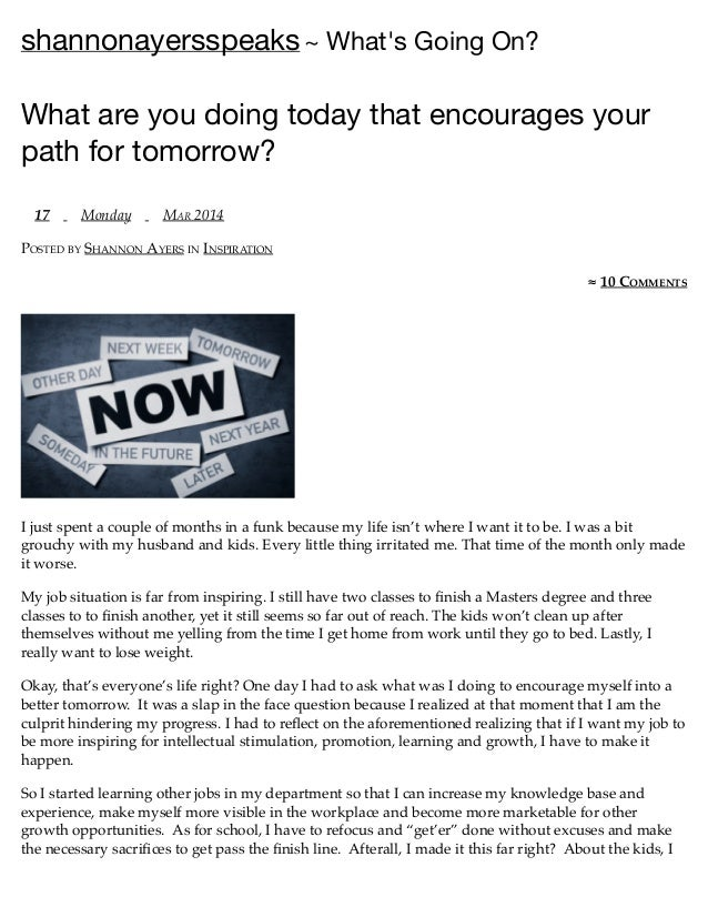 shannonayersspeaks~ What's Going On? What are you doing today that encourages your path for tomorrow? 17 Monday MAR 2014 P...