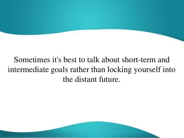 What are intermediate goals?