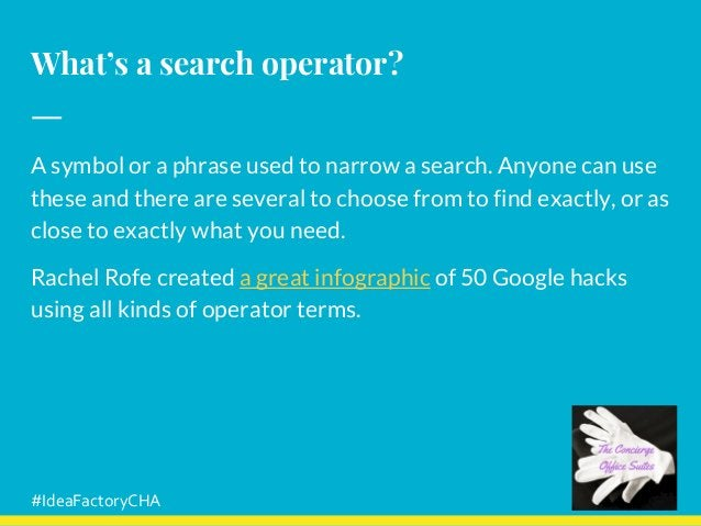 What's a search operator? A symbol or a phrase used to narrow a search. Anyone can use these and there are several to choo...